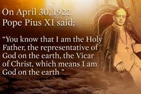 pope pius 11 says he is god on earth